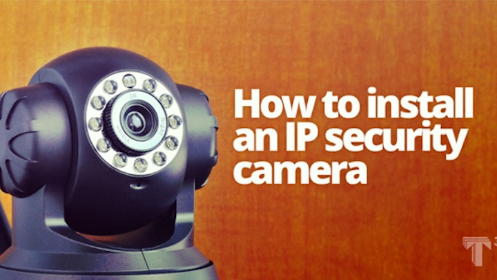 Content Dam Up En Articles 2015 08 Video Surveillance How To Install An Ip Security Camera By T3 Innovation Leftcolumn Article Thumbnailimage File