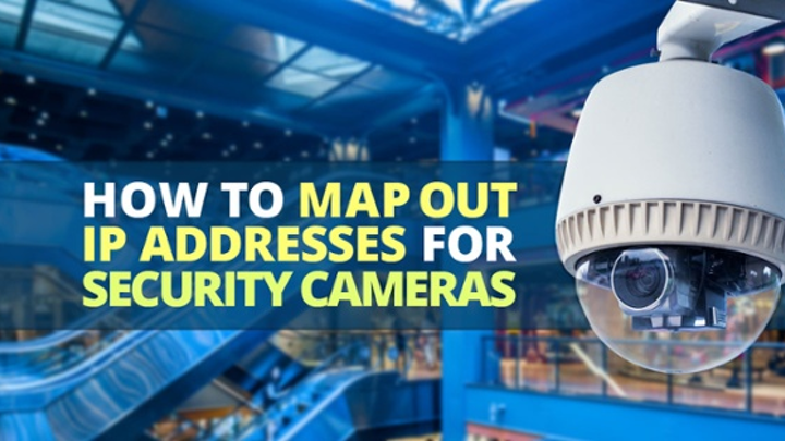 Content Dam Up En Articles 2015 09 Security Surveillance Systems How To Map Out Ip Addresses For Security Cameras Leftcolumn Article Thumbnailimage File