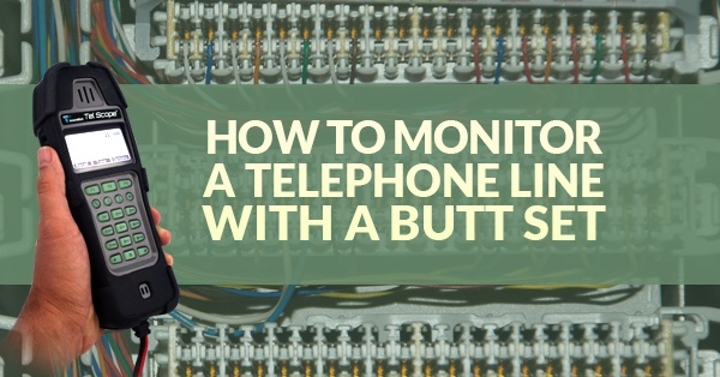 Content Dam Up En Articles 2015 11 Utility Testing How To Monitor A Telephone Line With A Butt Set By T3 Innovation Leftcolumn Article Thumbnailimage File