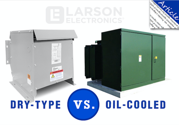 Content Dam Up En Articles 2018 03 Power Transformers Larson Electronics Discusses How To Choose A Transformer Dry Type Vs Oil Cooled Leftcolumn Article Thumbnailimage File