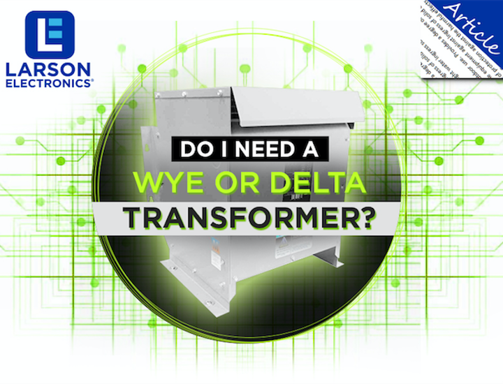 Power distribution: Do you need a Wye or Delta transformer